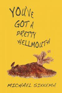 You've Got A Pretty Hellmouth